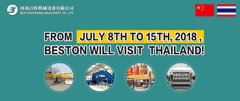 Beston Machinery is Going to Visit Thailand from 8th to 15th July, 2018